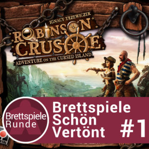Brettspiele schön vertönt: Robinson Crusoe
