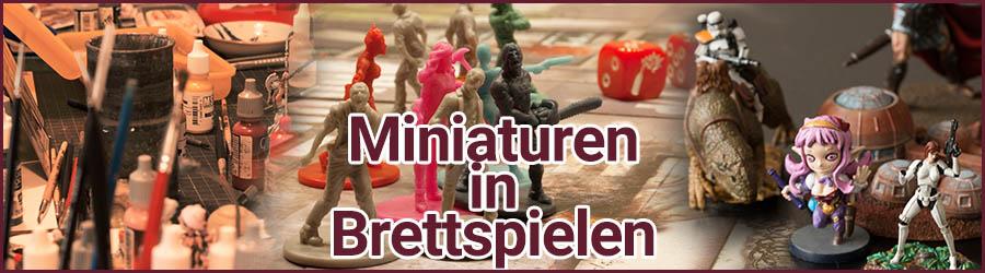 Was Miniaturen in Brettspielen mit uns machen
