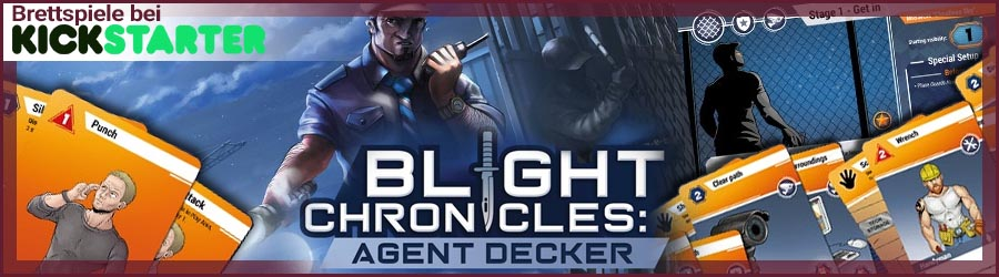Kickstarter - Blight Chronicles: Agent Decker