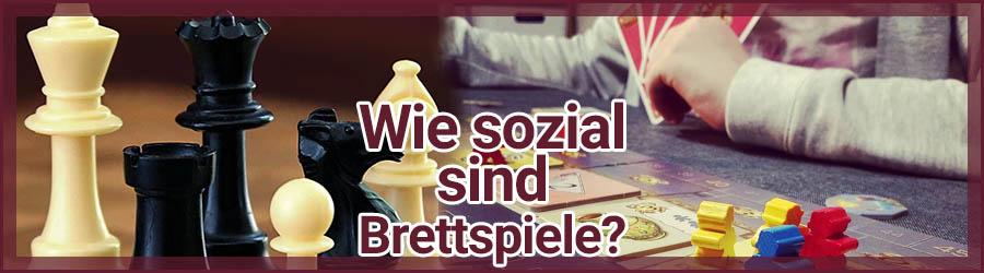 Wie sozial sind Brettspiele?