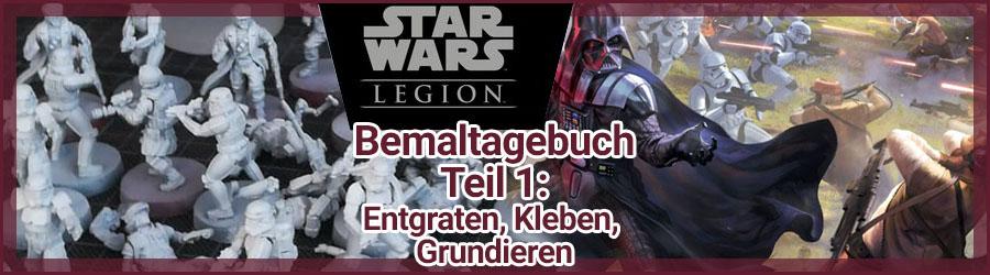 Star Wars Legion Bemaltagebuch Teil 1