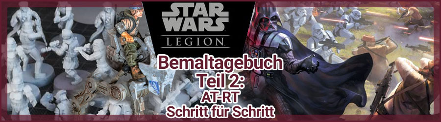 Star Wars Legion Bemaltagebuch: AT-RT