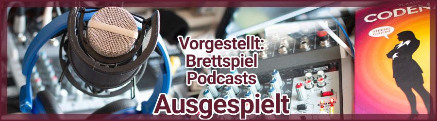 Podcasts vorgestellt: Ausgespielt