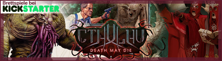 Kickstarter - Cthulhu: Death May Die