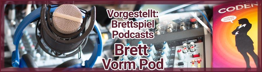 Podcasts vorgestellt Brett Vorm Pod