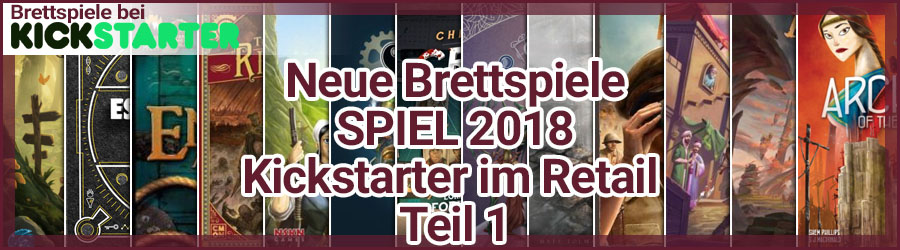 Kickstarter Brettspiele SPIEL 2018