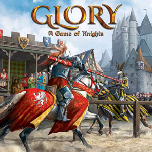 Glory: A Game of Knights