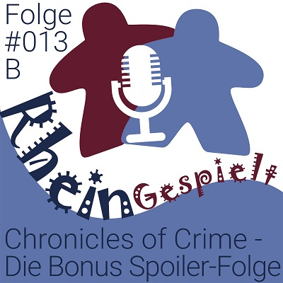 Chronicles of Crime Brettspiel Podcast Spoiler