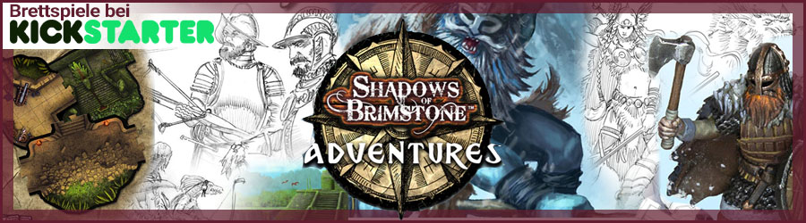 Brettspiele bei Kickstarter - Shadows of Brimstone Adventures