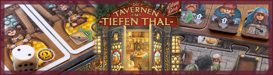 Brettspiel Review: Die Tavernen im tiefen Thal