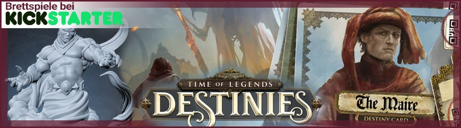Brettspiele bei Kickstarter: Time of Legends. Destinies