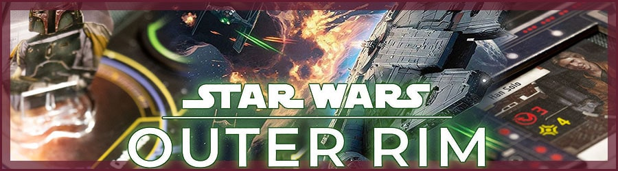 Star Wars Outer Rim - Brettspiel Rezension