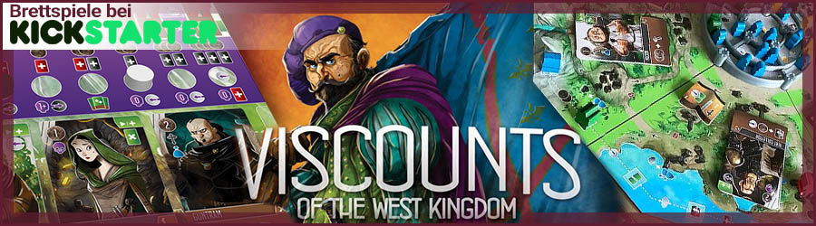 Brettspiele bei Kickstarter: Viscounts of the West Kingdom