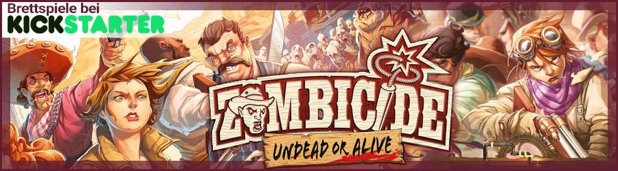 Kickstarter: Zombicide - Undead or Alive