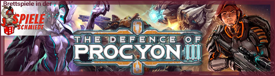 Brettspiele in der Spieleschmiede: The Defence of Procyon 3